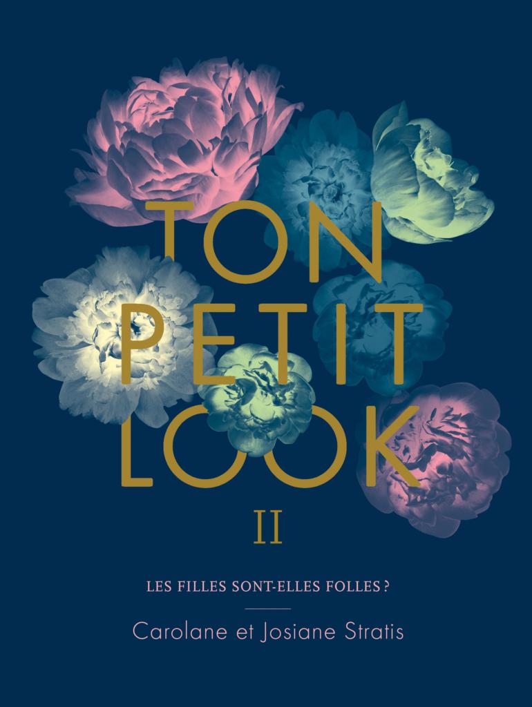 Page couverture du livre «Ton Petit Look II» de Carolane et Josiane Stratis
